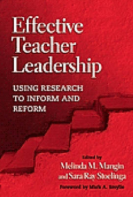 Effective Teacher Leadership: Using Research to Inform and Reform