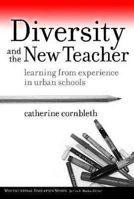 Diversity and the New Teacher: Learning from Experience in Urban Schools