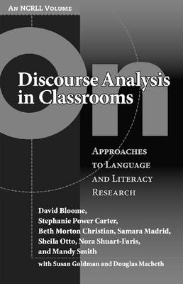 On Discourse Analysis in Classrooms: Approaches to Language and Literacy Research