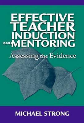 Effective Teacher Induction and Mentoring: Assessing the Evidence