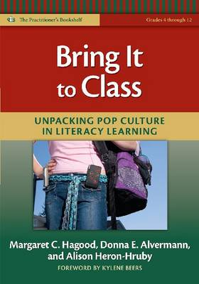 Bring it to Class: Unpacking Pop Culture in Literacy Learning (Grades 4-12)