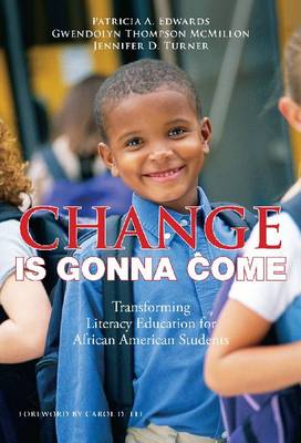 Change is Gonna Come: Transforming Literacy Education for African American Students