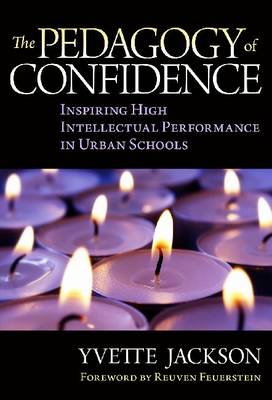 The Pedagogy of Confidence: Inspiring High Intellectual Performance in Urban Schools