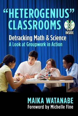 Heterogenius Classrooms - Behind the Scenes: Detracking Math and Science - A Look at Groupwork in Action