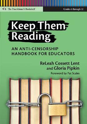 Keep Them Reading: An Anti-Censorship Handbook for Educators