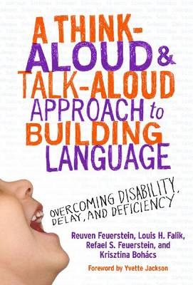 A Think-Aloud and Talk-Aloud Approach to Building Language: Overcoming Disability, Delay and Deficiency