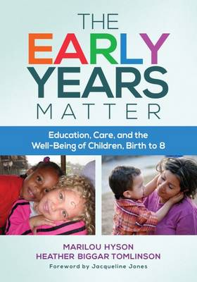 The Early Years Matter: Education, Care, and the Well-Being of Children, Birth to 8