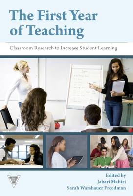 The First Year of Teaching: Classroom Research to Increase Student Learning