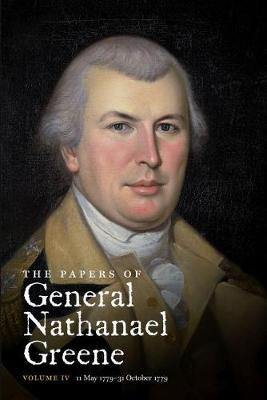 The Papers of General Nathanael Greene: Vol. IV: 11 May 1779-31 October 1779
