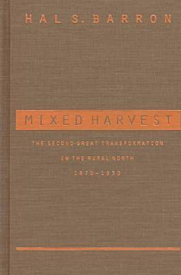 Mixed Harvest: The Second Great Transformation in the Rural North, 1870-1930