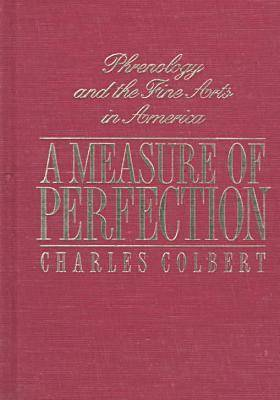 A Measure of Perfection: Phrenology and the Fine Arts in America