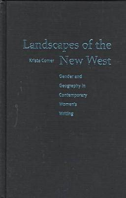 Landscapes of the New West: Gender and Geography in Contemporary Women's Writing