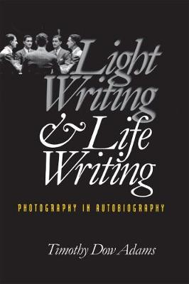 Light Writing and Life Writing: Photography in Autobiography