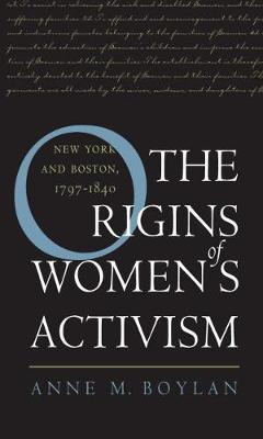 The Origins of Women's Activism: New York and Boston, 1797-1840