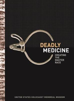 Deadly Medicine: Creating the Master Race