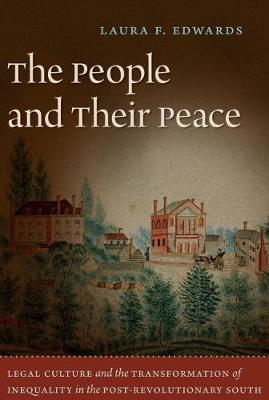 The People and Their Peace: Legal Culture and the Transformation of Inequality in the Post-Revolutionary South