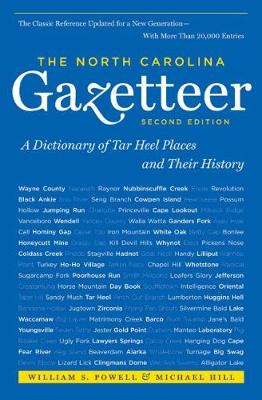 The North Carolina Gazetteer, 2nd Ed: A Dictionary of Tar Heel Places and Their History