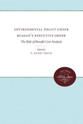 Environmental Policy Under Reagan's Executive Order: The Role of Benefit-Cost Analysis