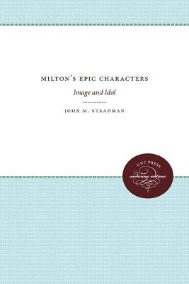 Milton's Epic Characters: Image and Idol