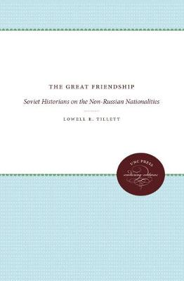 The Great Friendship: Soviet Historians on the Non-Russian Nationalities