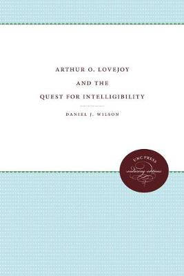 Arthur O. Lovejoy and the Quest for Intelligibility