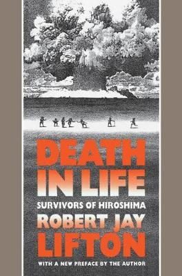 Death in Life: Survivors of Hiroshima