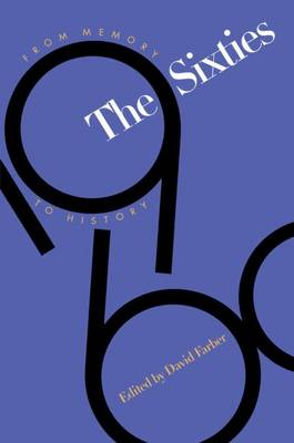 The Sixties: From Memory to History