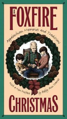 A Foxfire Christmas: Appalachian Memories and Traditions