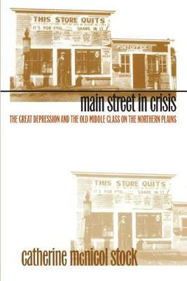 Main Street in Crisis: The Great Depression and the Old Middle Class on the Northern Plains