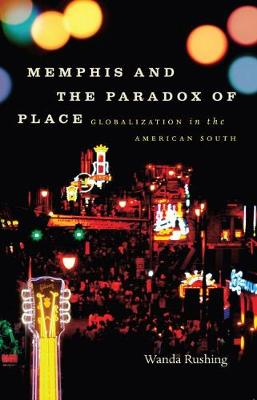 Memphis and the Paradox of Place: Globalization in the American South
