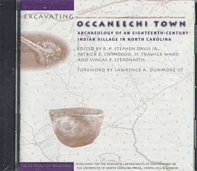 Excavating Occaneechi Town: Archaeology of an Eighteenth-Century Indian Village in North Carolina (CD-ROM)