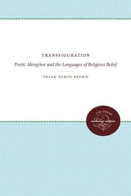 Transfiguration: Poetic Metaphor and the Languages of Religious Belief