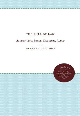 The Rule of Law: Albert Venn Dicey, Victorian Jurist
