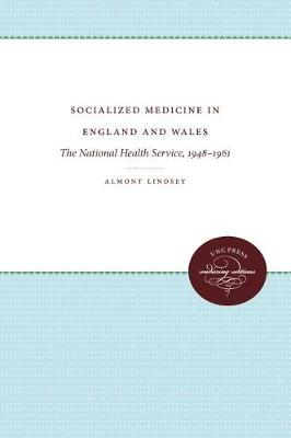 Socialized Medicine in England and Wales: The National Health Service, 1948-1961
