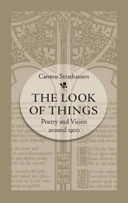 The Look of Things: Poetry and Vision Around 1900