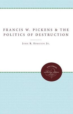 Francis W. Pickens and the Politics of Destruction