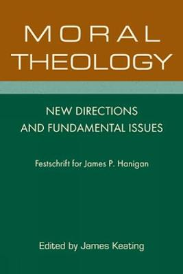Moral Theology: New Directions and Fundamental Issues