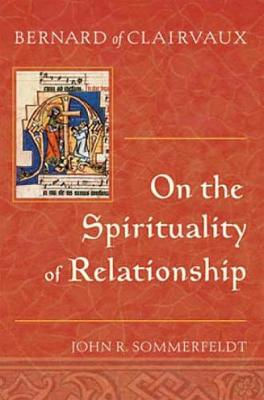 Bernard of Clairvaux On the Spirituality of Relationship