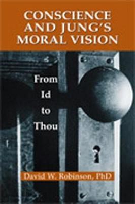 Conscience and Jung's Moral Vision: From Id to Thou