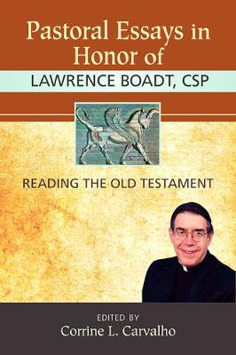 Pastoral Essays in Honor of Lawrence B, CSP: Reading the Old Testament