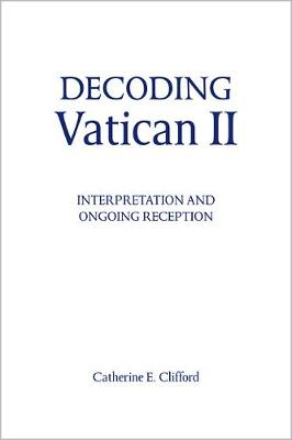 Decoding Vatican II: Interpretation and Ongoing Reception
