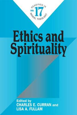 Ethics and Spirituality: Readings in Moral Theology No. 17