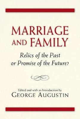 Marriage and Family: Relics of the Past or Promise of the Future