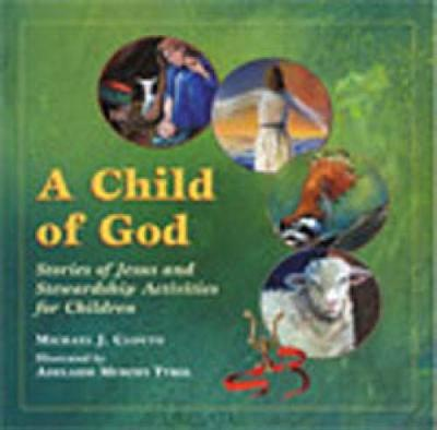A Child of God: Stories of Jesus and Stewardship Activities for Children