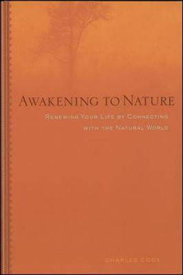 Awakening to Nature: Renewing Your Life by Connecting with the Natural World