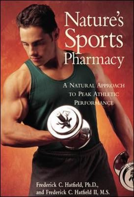 Nature's Sports Pharmacy: A Natural Approach to Peak Athletic Performance
