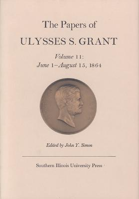 The Papers of Ulysses S. Grant: June 1 - August 15, 1864