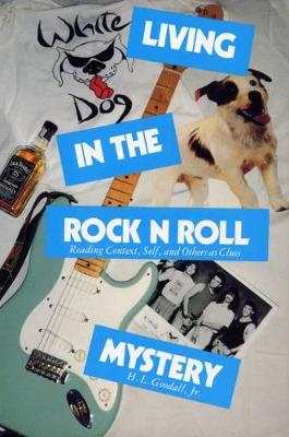 Living in the Rock n Roll Mystery: Reading Context, Self, and Others as Clues