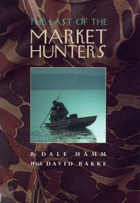 The Last of the Market Hunters