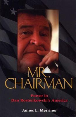 Mr.Chairman: Power in Dan Rostenkowski's America